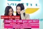 Viettel ra mắt gói cước 4G VTV NEWS đáp ứng nhu cầu khách hàng được xem thông tin đa nội dung, đa lĩnh vực trên VTV.VN