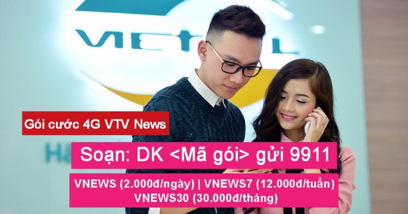 Goi cuoc 4G VTV NEWS dap ung nhu cau cap nhat tin tuc, xem chuong trinh truyen hinh tren kenh VTV cua Dai Truyen hinh Viet Nam